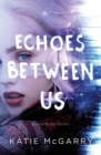 Echoes Between Us - Book