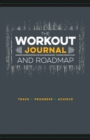 The Workout Journal and Roadmap : Track. Progress. Achieve. - Book