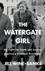 The Watergate Girl : My Fight for Truth and Justice Against a Criminal President - Book