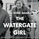 The Watergate Girl : My Fight for Truth and Justice Against a Criminal President - eAudiobook