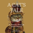 A Cat's Tale : A Journey Through Feline History - eAudiobook