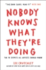 Nobody Knows What They're Doing : The 10 Secrets All Artists Should Know - Book