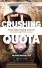Crushing Quota: Proven Sales Coaching Tactics for Breakthrough Performance - Book