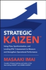 Strategic Kaizen: Using Flow, Synchronization, and Leveling Assessment to Measure and Strengthen Operational Performance - Book