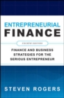Entrepreneurial Finance, Fourth Edition: Finance and Business Strategies for the Serious Entrepreneur - Book