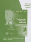 Student Solutions Manual for Timmons/Johnson/McCook's Fundamentals of  Algebraic Modeling, 6e - Book