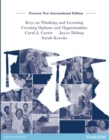 Keys to Thinking and Learning: Pearson New International Edition : Creating Options and Opportunities - Book
