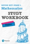Revise Key Stage 3 Mathematics Higher Study Workbook : preparing for the GCSE Higher course - Book
