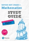 Revise Key Stage 3 Mathematics Study Guide - preparing for the GCSE Higher course : with FREE online edition - Book