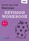 Revise AQA GCSE German Revision Workbook : for the 9-1 exams - Book