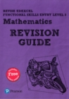 Revise Edexcel Functional Skills Mathematics Entry Level 3 Revision Guide : includes online edition - Book