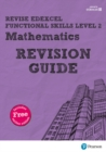 Revise Edexcel Functional Skills Mathematics Level 2 Revision Guide : includes online edition - Book