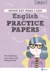 Revise Key Stage 2 SATs English Revision Practice Papers - Book