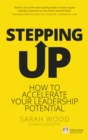 Stepping Up : How to accelerate your leadership potential - Book