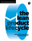 The Lean Product Lifecycle : A playbook for making products people want - eBook