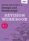 Revise AQA GCSE Design and Technology Revision Workbook : for the 2017 qualifications - Book