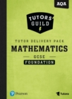 Tutors' Guild AQA GCSE (9-1) Mathematics Foundation Tutor Delivery Pack - Book