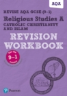 Revise AQA GCSE (9-1) Religious Studies A Catholic Christianity and Islam Revision Workbook : for the 2016 qualifications - Book