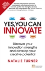 Yes, You Can Innovate : Discover your innovation strengths and develop your creative potential - Book