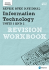 Revise BTEC National Information Technology Units 1 and 2 Revision Workbook : Edition 2 - Book
