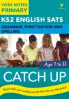 English SATs Catch Up Grammar, Punctuation and Spelling: York Notes for KS2 - Book
