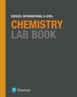 Pearson Edexcel International A Level Chemistry Lab Book - Book