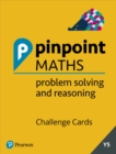 Pinpoint Maths Year 5 Problem Solving and Reasoning Challenge Cards : Y5 Problem Solving and Reasoning Pk - Book