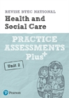 Revise BTEC National Health and Social Care Unit 2 Practice Assessments Plus - Book