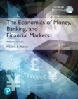 The Economics of Money, Banking and Financial Markets plus Pearson MyLab Economics with Pearson eText, Global Edition - Book