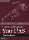 Edexcel AS and A level Mathematics Statistics and Mechanics Year 1/AS Practice Workbook - Book