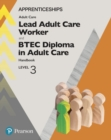 Apprenticeship Lead Adult Care Worker and BTEC Diploma in Adult Care Handbook + Activebook - eBook