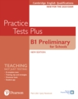 Cambridge English Qualifications: B1 Preliminary for Schools Practice Tests Plus Student's Book without key - Book