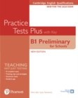 Cambridge English Qualifications: B1 Preliminary for Schools Practice Tests Plus Student's Book with key - Book