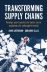 Transforming Supply Chains : Realign your business to better serve customers in a disruptive world - Book
