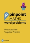 Pinpoint Maths Word Problems Years 1 to 6 Teacher Book Pack : Photocopiable Targeted Practice - Book