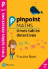 Pinpoint Maths Times Tables Detectives Year 2 (Pack of 30) : Practice Book - Book