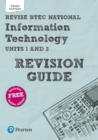 Revise BTEC National Information Technology Revision Guide : Third edition - Book