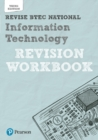 Revise BTEC National Information Technology Revision Workbook : Third edition - Book