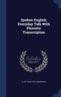 Spoken English; Everyday Talk with Phonetic Transcription - Book