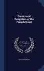 Dames and Daughters of the French Court - Book