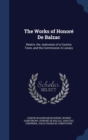 The Works of Honore de Balzac : Beatrix, the Jealousies of a Country Town, and the Commission in Lunacy - Book