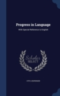 Progress in Language, with Special Reference to English - Book