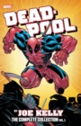 Deadpool By Joe Kelly: The Complete Collection Vol. 1 - Book