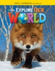 Explore Our World 3: Workbook with Audio CD - Book