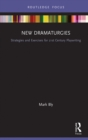 New Dramaturgies : Strategies and Exercises for 21st Century Playwriting - eBook