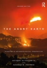 The Angry Earth : Disaster in Anthropological Perspective - eBook
