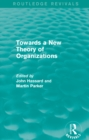 Routledge Revivals: Towards a New Theory of Organizations (1994) - eBook
