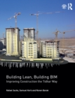 Building Lean, Building BIM : Improving Construction the Tidhar Way - eBook