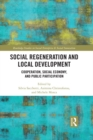 Social Regeneration and Local Development : Cooperation, Social Economy and Public Participation - eBook