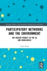 Participatory Networks and the Environment : The BGreen Project in the US and Bangladesh - eBook